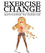 Free eBook - Exercise Change: Build, Strengthen & Maintain Motivation to Exercise [Kindle Edition]